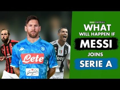 7 Things That Will Happen If Lionel Messi Joins Serie A