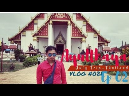 Travel VLOG #021 | Ayutthaya Trip-July Trip_Thailand