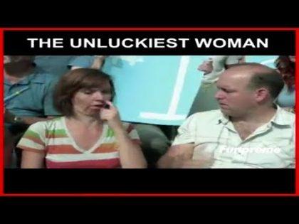 The Unluckiest women