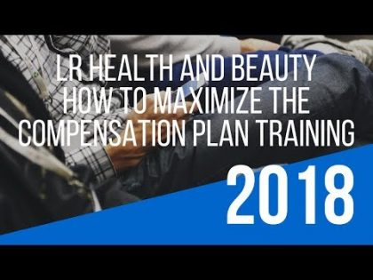 """LR Health and Beauty Compensation Plan"" Training – How To Maximize the LR Health and Beauty Opportu"