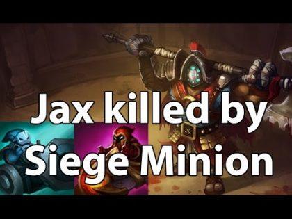 Funny/Fail Compilation #22   Jax killed by Siege Minion   League of Legends