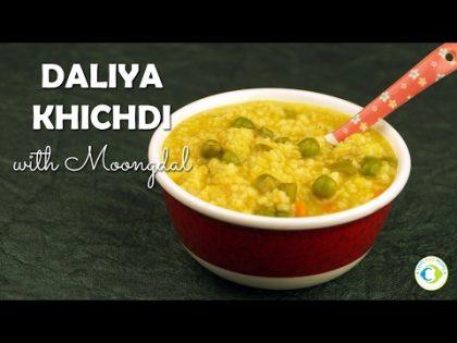 Baby Food Recipe | Daliya Khichdi for Babies, Kids and Family