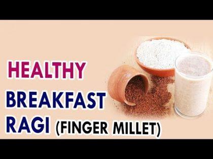 Finger Millet Health and Beauty benefits   Healthy Breakfast Finger Millet   Ragi Java