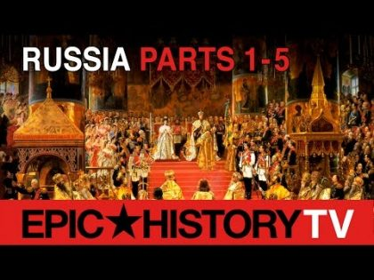 History of Russia (PARTS 1-5) – Rurik to Revolution