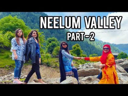 Neelum Valley – neelam valley kashmir pakistan travel vlog part-2 hd 4k