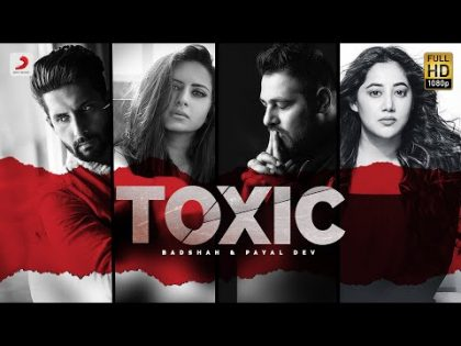 Badshah – Toxic | Payal Dev | Ravi Dubey | Sargun Mehta | Official Music Video 2020