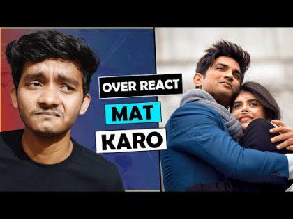 Dil Bechara trailer: OVER REACT MAT KARO    badal yadav