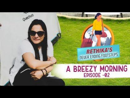 A Beezy Morning   Episode #02   Rethika's Never Ending Footsteps   Travel Vlogs