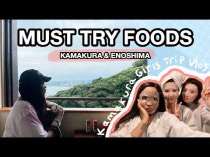 MUST TRY FOODS IN KAMAKURA AND ENOSHIMA   Girls Trip Travel vlog