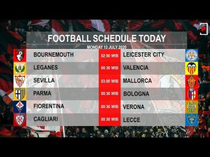 Football Schedule Today Monday 13 July 2020 | English Premier League, Laliga, Serie-A, Turkey League