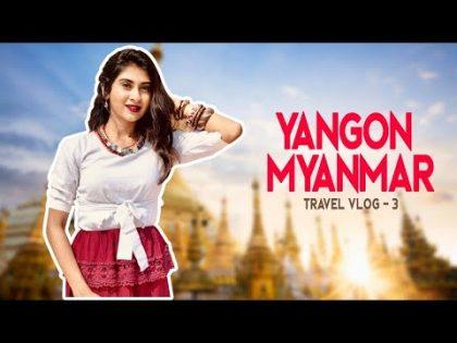 Vlog – 3   Yangon, Myanmar Diaries   Travel vlog   Nithyashree   Caveman's Studio