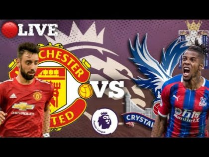 MANCHESTER UNITED vs CRYSTAL PALACE Live Premier League Football Watch along