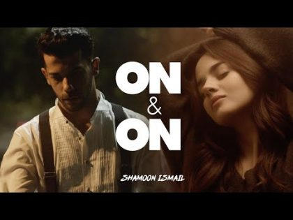 Shamoon Ismail – On & On (Official Music Video)