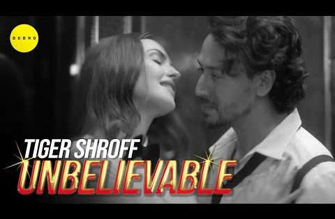 Tiger Shroff – Unbelievable (Official Music Video) | BGBNG Music | Latest Song