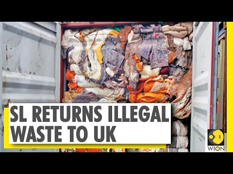 Sri Lanka returns 21 containers of illegal waste to Britain   World News