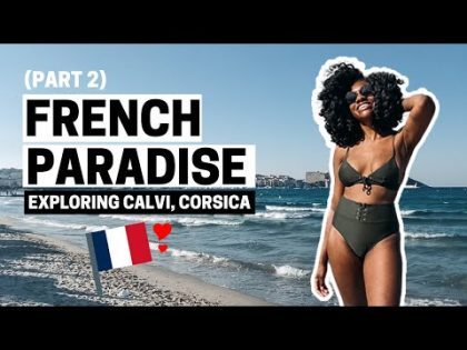 FRANCE TRAVEL VLOG: Paris to Calvi, Corsica | American Living Abroad – Part 2