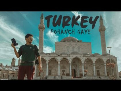 TURKEY POHANCH GAYE   TURKEY 2020 EP 01  Travel Vlog   Mansoor Qureshi MAANi