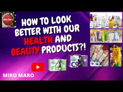 How to Look Better with Forever Health and Beauty Products Naturally?! | Miro Maro