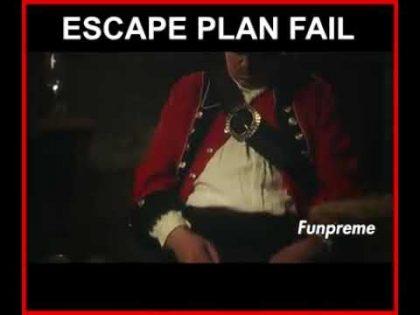 ESCAPE PLAN FAIL