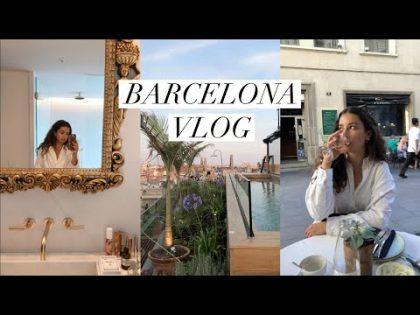 BARCELONA TRAVEL VLOG | June 2019