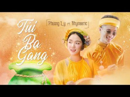 TÚI 3 GANG – PHƯƠNG LY x RHYMASTIC  Official Music Video