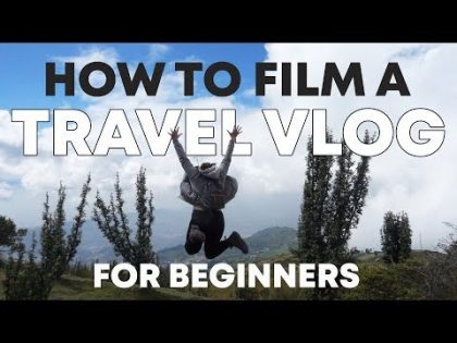 How to make a travel vlog for beginners