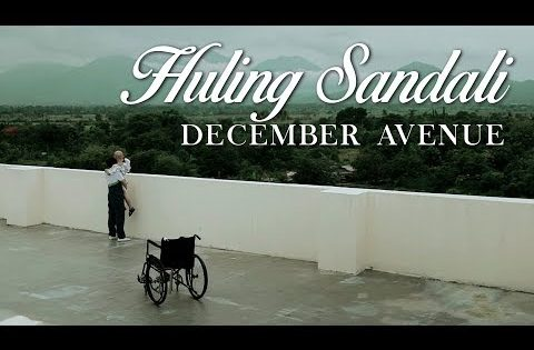 December Avenue – Huling Sandali (OFFICIAL MUSIC VIDEO)