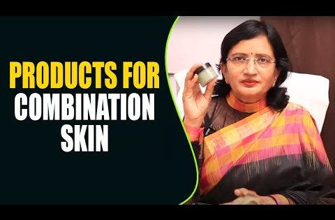 Products for Combination Skin II Health And Beauty Care & Tips | Health Tips | Beauty Tips | Hai TV