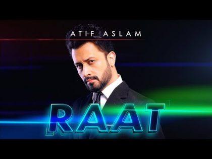 Raat | Atif Aslam | Official Music video