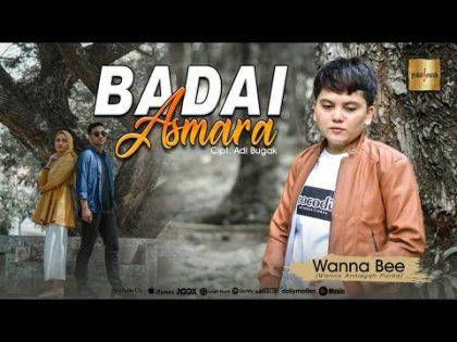 Wanna Bee –  Badai Asmara (Official Music Video)