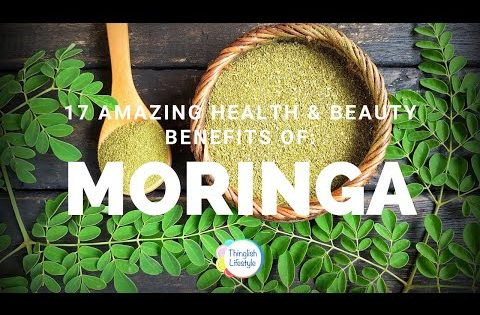 17 Amazing Health and Beauty Benefits of Moringa