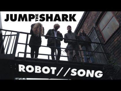 Jump the Shark – Robot Song (MUSIC VIDEO)