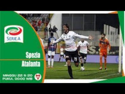 Link Live Streaming Spezia vs Atalanta I Italy Serie A 2020/2021