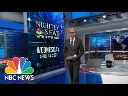 NBC Nightly News Broadcast (Full) – April 14th, 2021 | NBC Nightly News