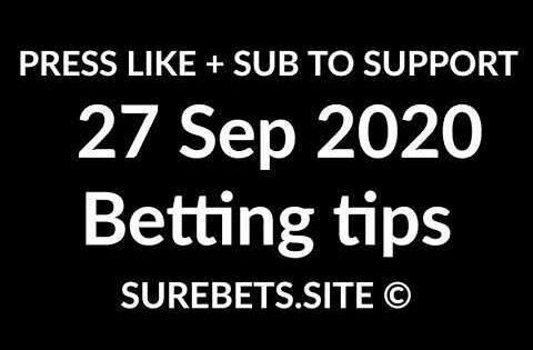 Football Betting Tips Today – 27 September 2020 – La Liga, Serie A, Premier League, Bundesliga