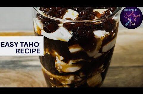Easy Taho Recipe – Street food to Home food Recipe Series