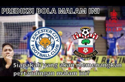 PREDIKSI BOLA MALAM INI PARLAY 18-19 APRIL 2021 – LEICESTER CITY VS SOUTHAMPTON – FA CUP 2020/2021