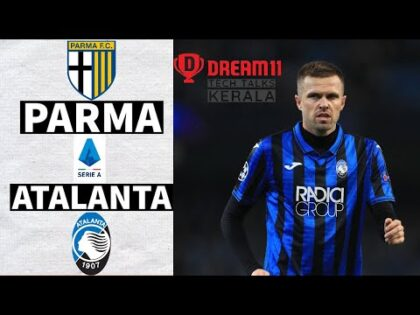 PAR vs ATN Dream11 Prediction  – GL Special Match  Serie A – Italian League