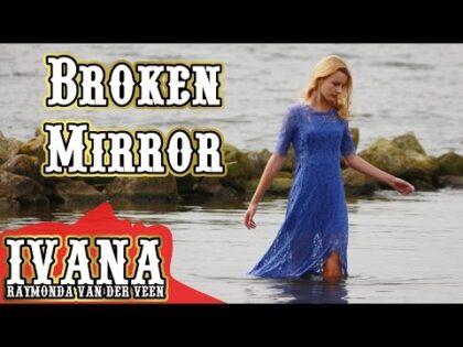 Ivana – Broken Mirror (Original Song & Official Music Video)
