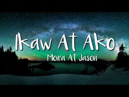 Moira & Jason – Ikaw At Ako (Lyric Video)