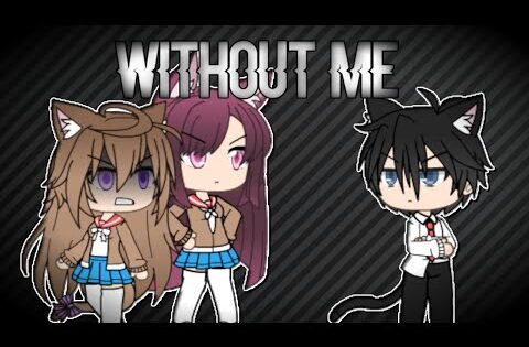 Without Me // Gacha Life Music Video (story in theh desc)