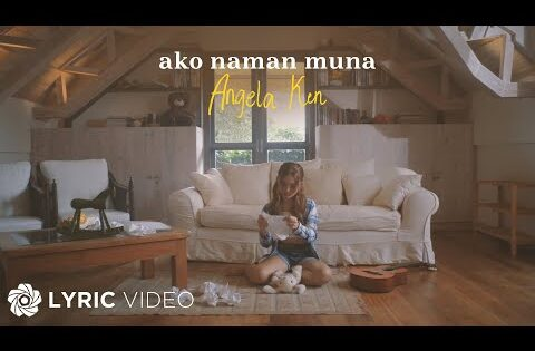 Ako Naman Muna – Angela Ken (Official Lyric Video Visualizer)