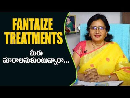 Fantaize Treatments | Lalitha Reddy | Nutrition, Beauty Cosmetologist | Health, Beauty Tips | Hai TV