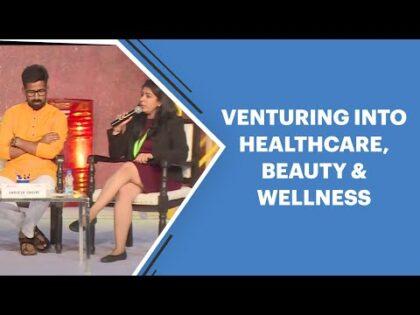 Venturing Into Healthcare, Beauty & Wellness