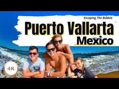 Puerto Vallarta Mexico 2021| Family Travel Vlog