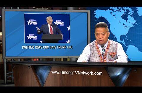 Hmong News 5/6/21   Xov Xwm Hmoob   World News in Hmong   Xov Xwm Ntiaj Teb   Hmong TV Network