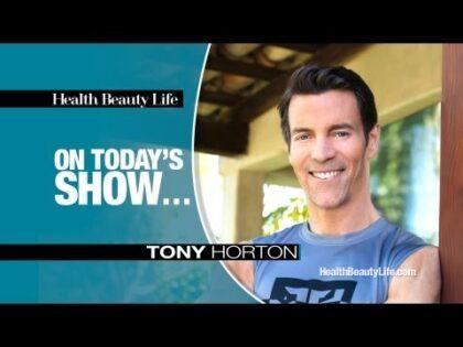 Tony Horton, of P90X on Health Beauty Life with Patrick Dockry