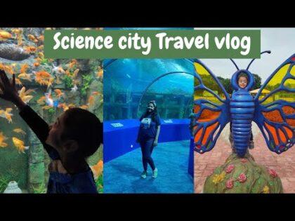 vlog 39 visit to science city || Travel vlog