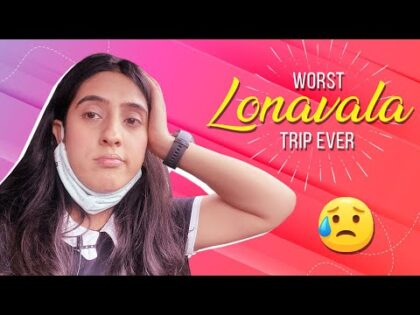 Worst Lonavala Trip Ever – Travel Vlog | Sameeksha Sud