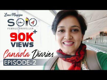 Solo Female Traveller | Canada Diaries | Lena's Magazine | Travel Vlog Episode 2